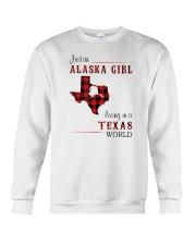ALASKA GIRL LIVING IN TEXAS WORLD Crewneck Sweatshirt thumbnail