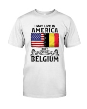 LIVE IN AMERICA BEGAN IN BELGIUM Classic T-Shirt tile
