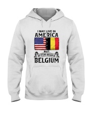 LIVE IN AMERICA BEGAN IN BELGIUM Hooded Sweatshirt thumbnail