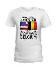 LIVE IN AMERICA BEGAN IN BELGIUM Ladies T-Shirt thumbnail