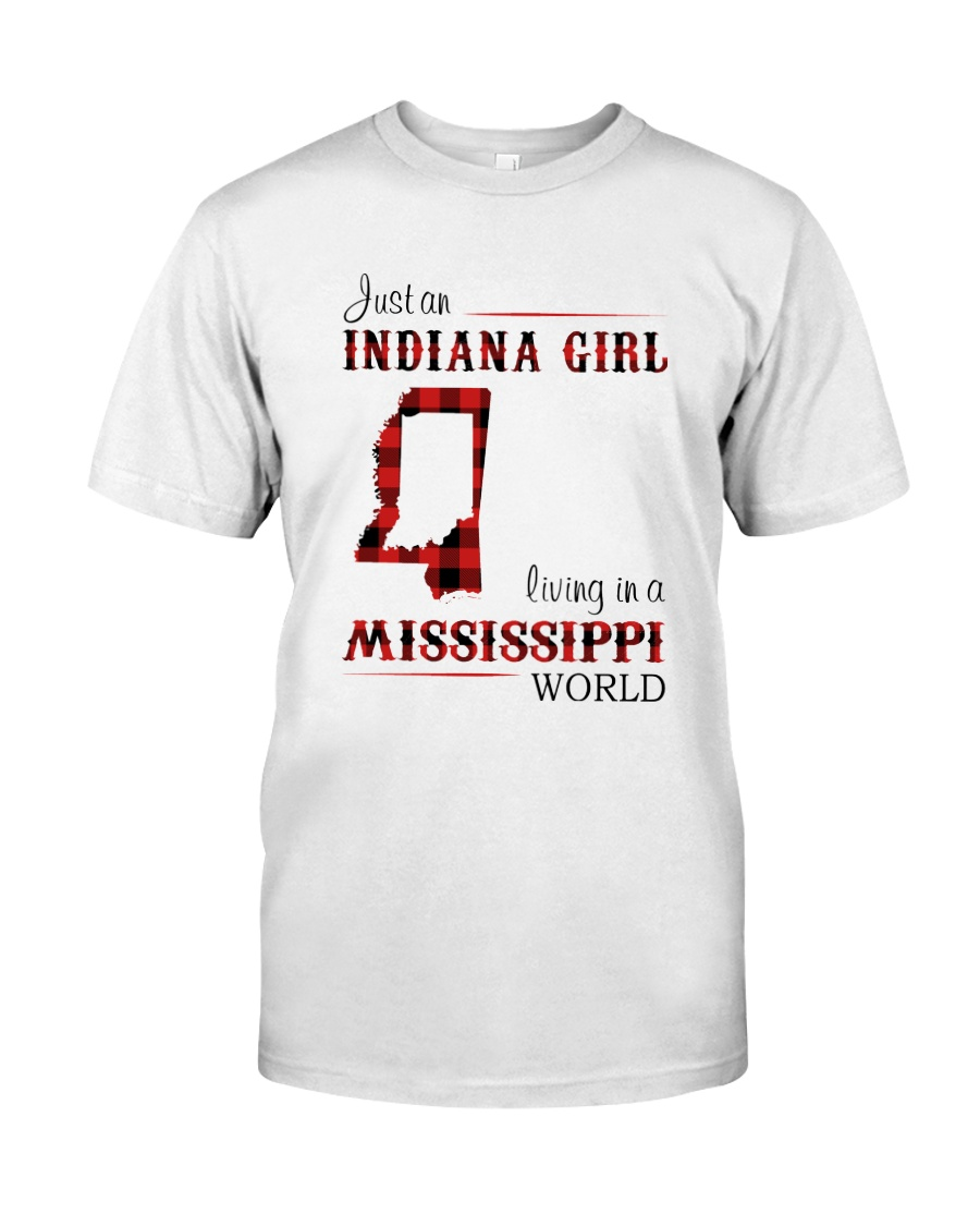 INDIANA GIRL LIVING IN MISSISSIPPI WORLD Classic T-Shirt