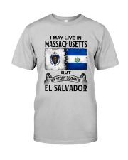 LIVE IN MASSACHSUETTS BEGAN IN EL SALVADOR Classic T-Shirt front