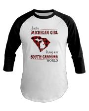 MICHIGAN GIRL LIVING IN SOUTH CAROLINA WORLD Baseball Tee thumbnail