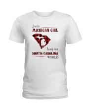 MICHIGAN GIRL LIVING IN SOUTH CAROLINA WORLD Ladies T-Shirt thumbnail