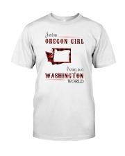 OREGON GIRL LIVING IN WASHINGTON WORLD Classic T-Shirt front