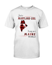 MARYLAND GIRL LIVING IN MAINE WORLD Classic T-Shirt front