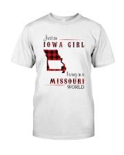 IOWA GIRL LIVING IN MISSOURI WORLD Classic T-Shirt front