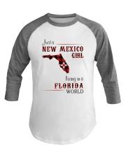 NEW MEXICO GIRL LIVING IN FLORIDA WORLD Baseball Tee thumbnail