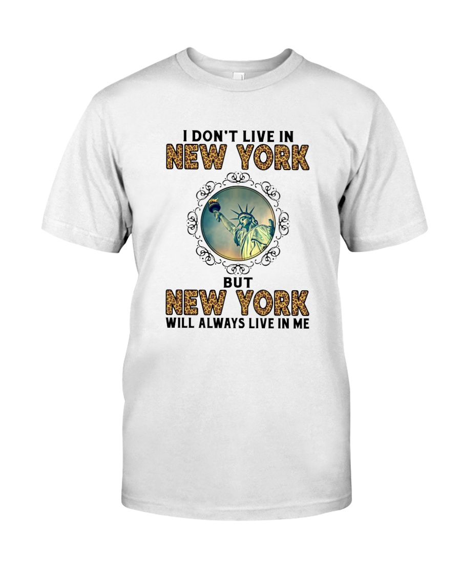 NEW YORK WILL ALWAYS LIVE IN ME Classic T-Shirt