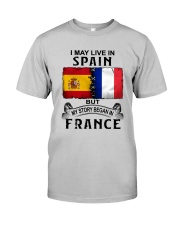 LIVE IN SPAIN BEGAN IN FRANCE Classic T-Shirt front