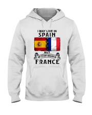 LIVE IN SPAIN BEGAN IN FRANCE Hooded Sweatshirt thumbnail