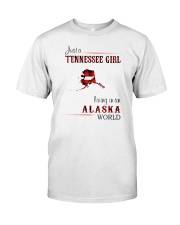 TENNESSEE GIRL LIVING IN ALASKA WORLD Classic T-Shirt front