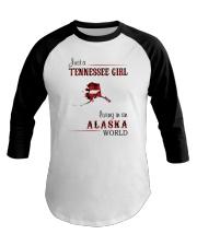 TENNESSEE GIRL LIVING IN ALASKA WORLD Baseball Tee thumbnail