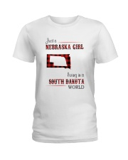 NEBRASKA GIRL LIVING IN SOUTH DAKOTA WORLD Ladies T-Shirt thumbnail