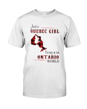 QUEBEC GIRL LIVING IN ONTARIO WORLD Classic T-Shirt front