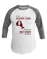 QUEBEC GIRL LIVING IN ONTARIO WORLD Baseball Tee thumbnail