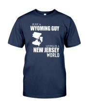 JUST A WYOMING GUY LIVING IN JERSEY WORLD Classic T-Shirt front