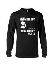 JUST A WYOMING GUY LIVING IN JERSEY WORLD Long Sleeve Tee thumbnail