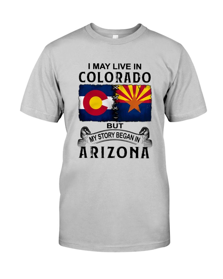 LIVE IN COLORADO BEGAN IN ARIZONA Classic T-Shirt