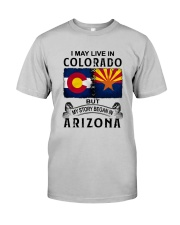 LIVE IN COLORADO BEGAN IN ARIZONA Classic T-Shirt front