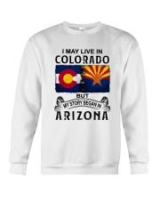 LIVE IN COLORADO BEGAN IN ARIZONA Crewneck Sweatshirt thumbnail