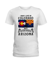 LIVE IN COLORADO BEGAN IN ARIZONA Ladies T-Shirt thumbnail