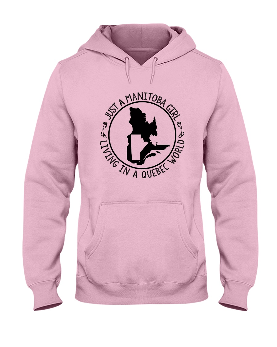 MANITOBA GIRL LIVING IN QUEBEC WORLD Hooded Sweatshirt