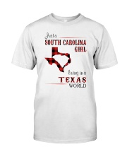 SOUTH CAROLINA GIRL LIVING IN TEXAS WORLD Classic T-Shirt front