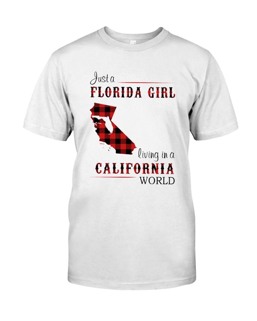 FLORIDA GIRL LIVING IN CALIFORNIA WORLD Classic T-Shirt