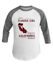 FLORIDA GIRL LIVING IN CALIFORNIA WORLD Baseball Tee thumbnail