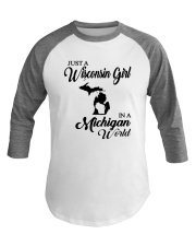 JUST A WISCONSIN GIRL IN A MICHIGAN WORLD Baseball Tee thumbnail