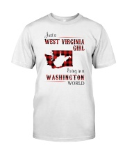 WEST VIRGINIA GIRL LIVING IN WASHINGTON WORLD Classic T-Shirt front
