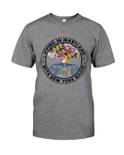 LIVING IN MARYLAND WITH NEW YORK ROOTS Classic T-Shirt thumbnail
