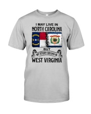 LIVE IN NORTH CAROLINA BEGAN IN WEST VIRGINIA Classic T-Shirt front