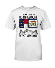 LIVE IN NORTH CAROLINA BEGAN IN WEST VIRGINIA Classic T-Shirt tile