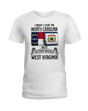 LIVE IN NORTH CAROLINA BEGAN IN WEST VIRGINIA Ladies T-Shirt thumbnail