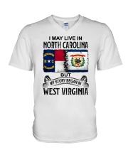 LIVE IN NORTH CAROLINA BEGAN IN WEST VIRGINIA V-Neck T-Shirt thumbnail