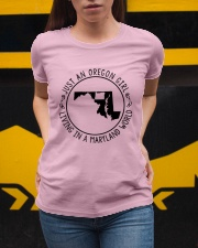 OREGON GIRL LIVING IN MARYLAND WORLD Ladies T-Shirt apparel-ladies-t-shirt-lifestyle-04