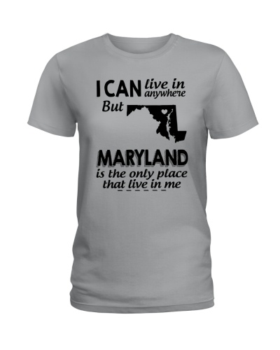 LIVE IN ANYWHERE BUT MARYLAND LIVES IN ME