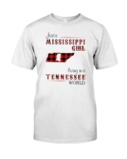 MISSISSIPPI GIRL LIVING IN TENNESSEE WORLD Classic T-Shirt front