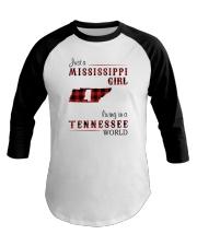 MISSISSIPPI GIRL LIVING IN TENNESSEE WORLD Baseball Tee thumbnail