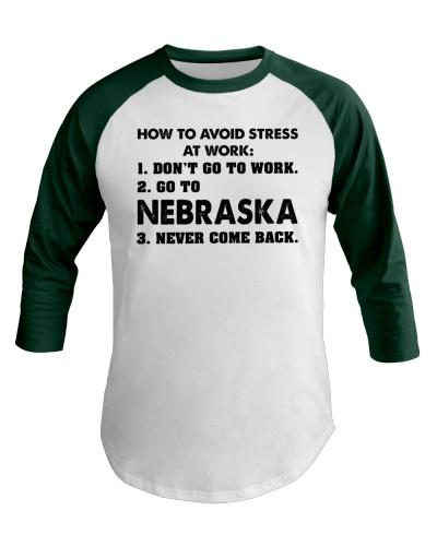 GO TO NEBRASKA TO AVOID STRESS