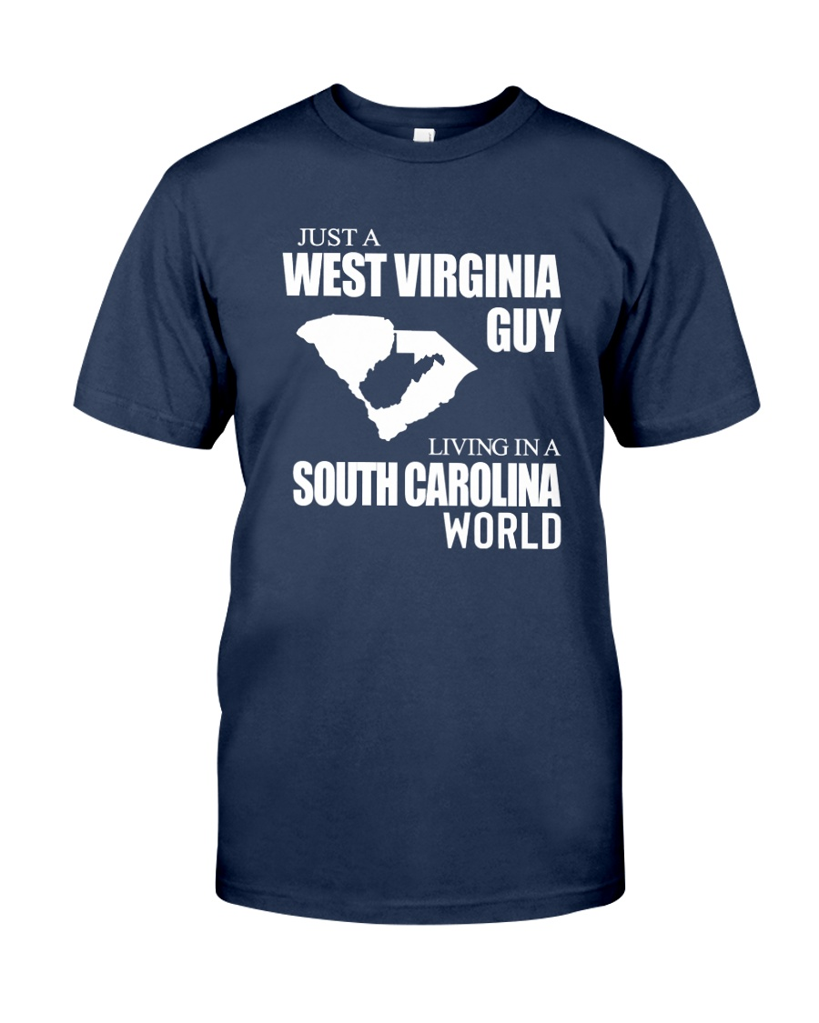 JUST A WEST VIRGINIA GUY LIVING IN SC WORLD Classic T-Shirt