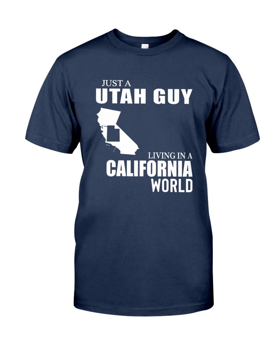 JUST A UTAH GUY LIVING IN CALIFORNIA WORLD Classic T-Shirt