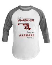 WYOMING GIRL LIVING IN MARYLAND WORLD Baseball Tee thumbnail