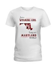 WYOMING GIRL LIVING IN MARYLAND WORLD Ladies T-Shirt thumbnail
