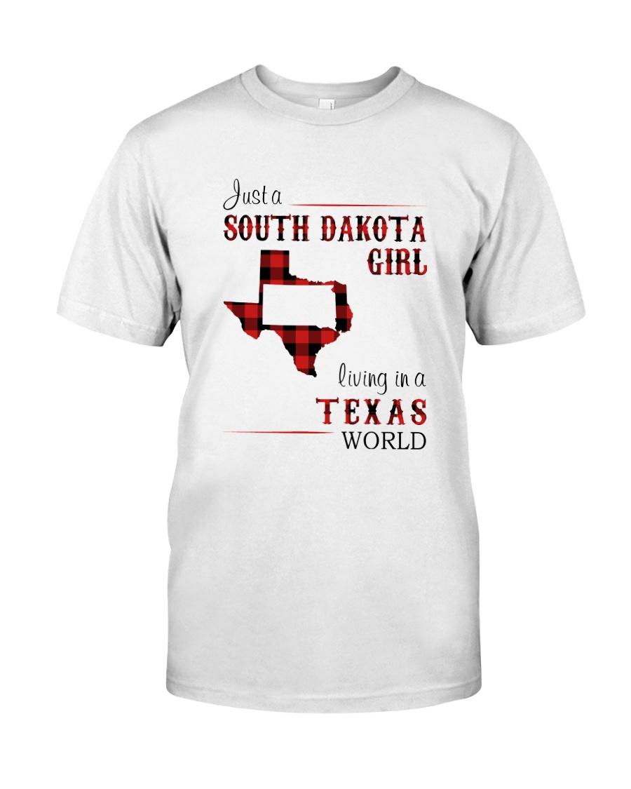 SOUTH DAKOTA GIRL LIVING IN TEXAS WORLD Classic T-Shirt