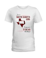 SOUTH DAKOTA GIRL LIVING IN TEXAS WORLD Ladies T-Shirt thumbnail