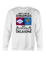 LIVE IN ARKANSAS BEGAN IN OKLAHOMA Crewneck Sweatshirt thumbnail