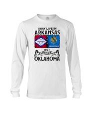 LIVE IN ARKANSAS BEGAN IN OKLAHOMA Long Sleeve Tee thumbnail